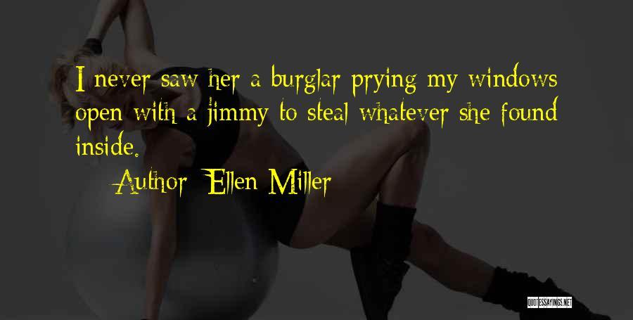 Burglar Quotes By Ellen Miller