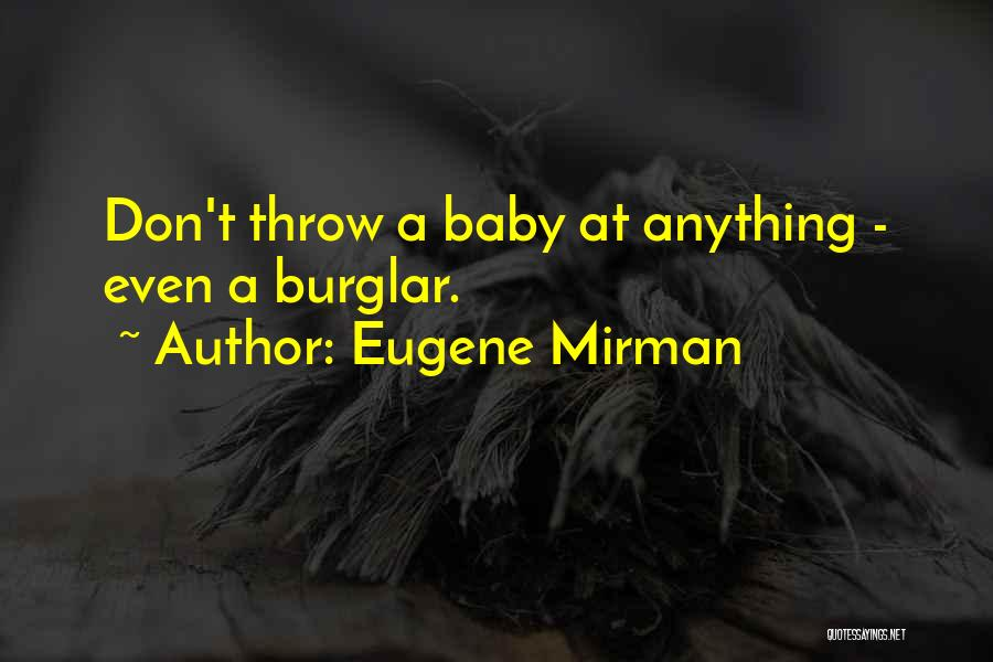 Burglar Quotes By Eugene Mirman