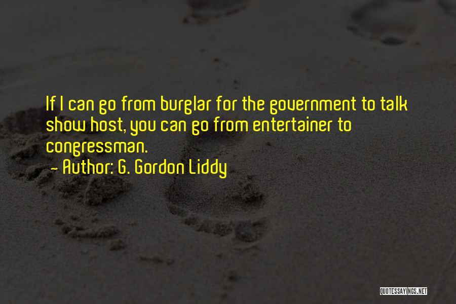 Burglar Quotes By G. Gordon Liddy