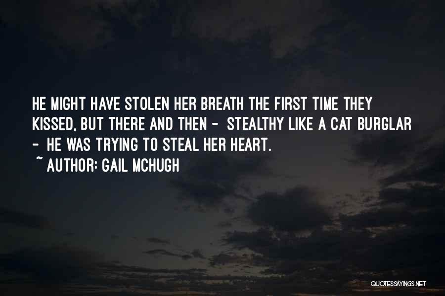 Burglar Quotes By Gail McHugh