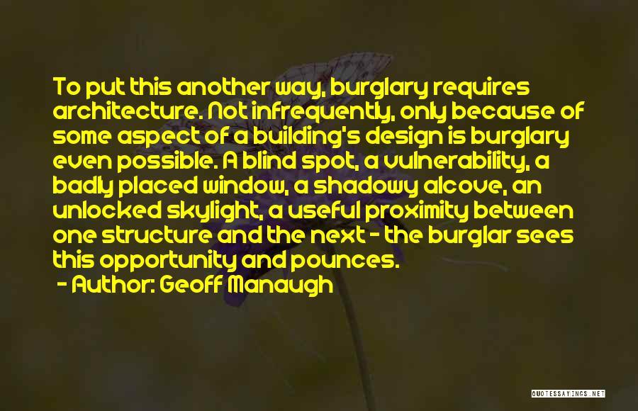 Burglar Quotes By Geoff Manaugh
