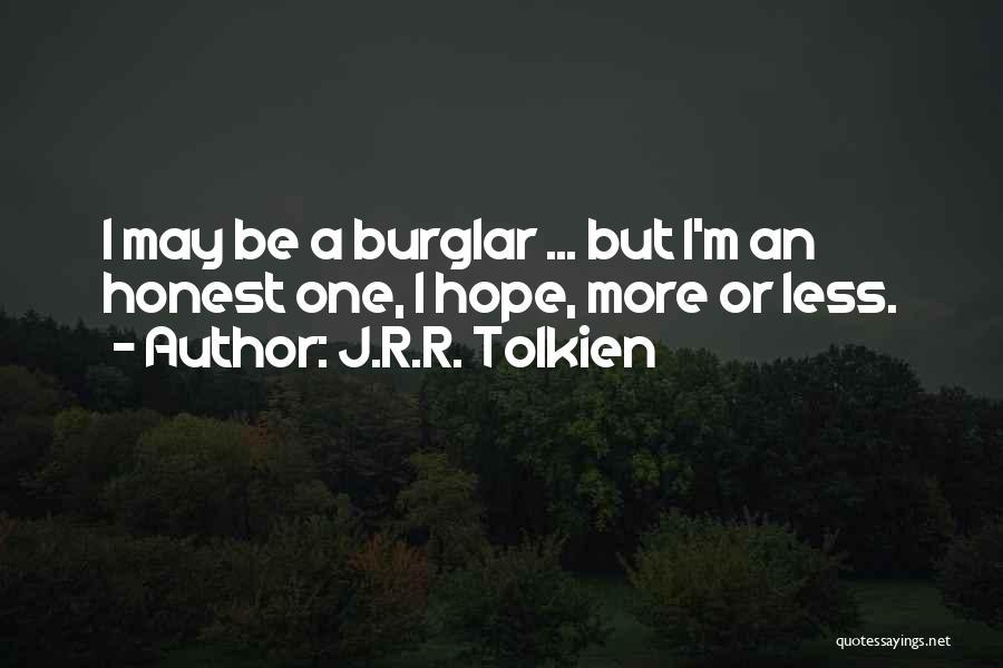 Burglar Quotes By J.R.R. Tolkien