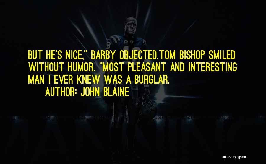 Burglar Quotes By John Blaine