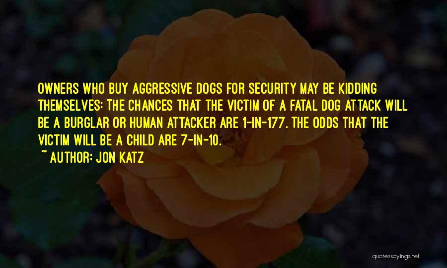 Burglar Quotes By Jon Katz