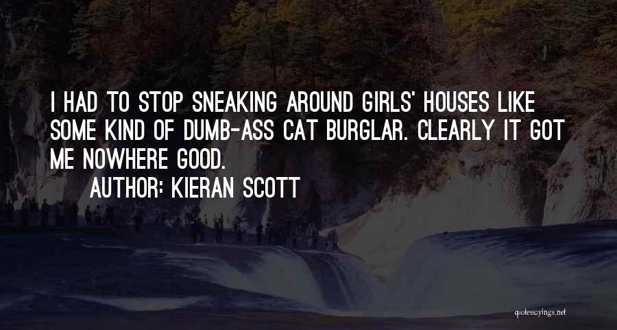 Burglar Quotes By Kieran Scott
