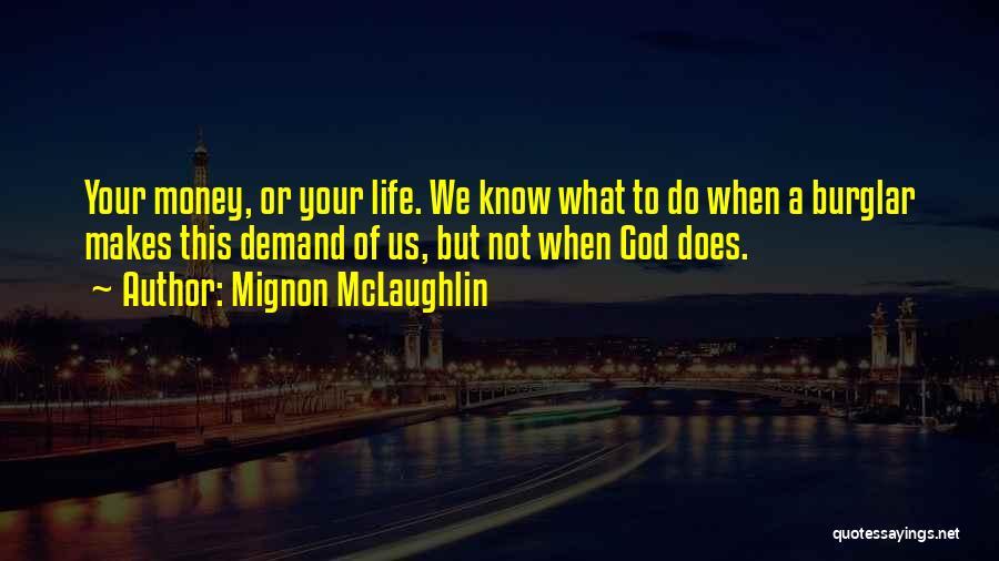 Burglar Quotes By Mignon McLaughlin