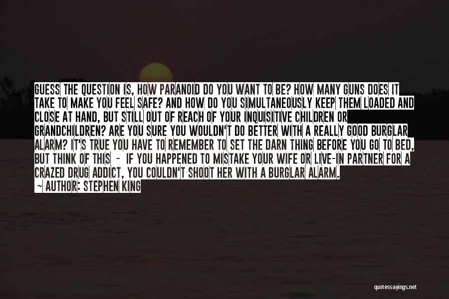 Burglar Quotes By Stephen King