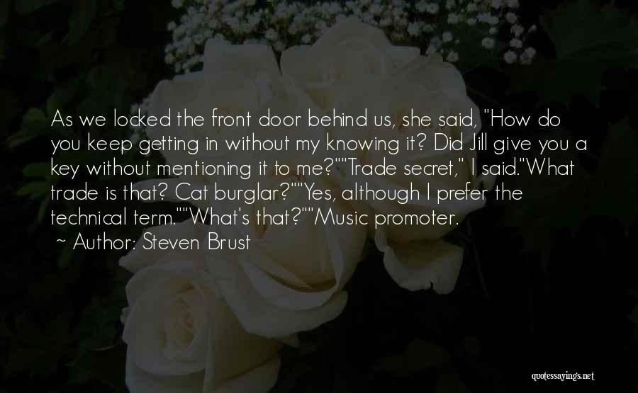 Burglar Quotes By Steven Brust