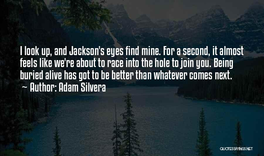 Buried Alive Quotes By Adam Silvera