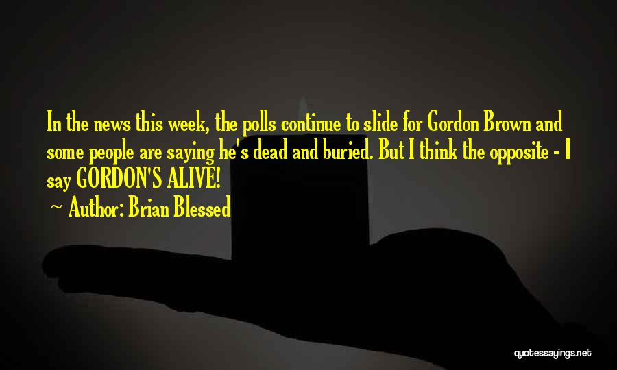 Buried Alive Quotes By Brian Blessed