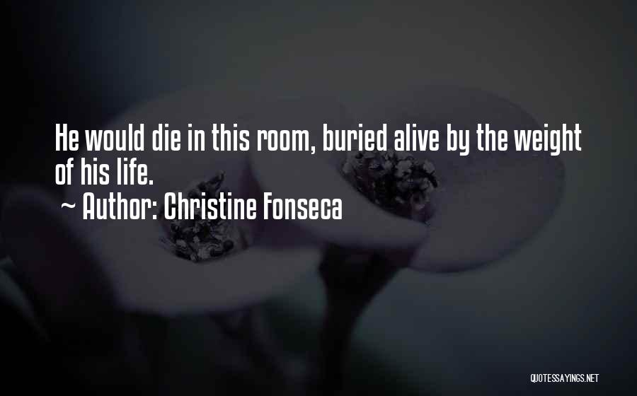 Buried Alive Quotes By Christine Fonseca