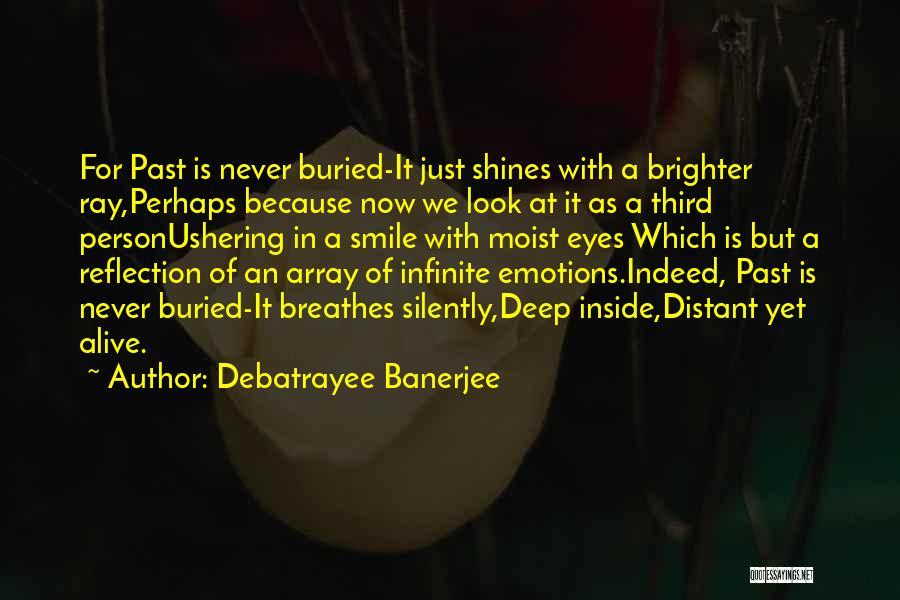 Buried Alive Quotes By Debatrayee Banerjee