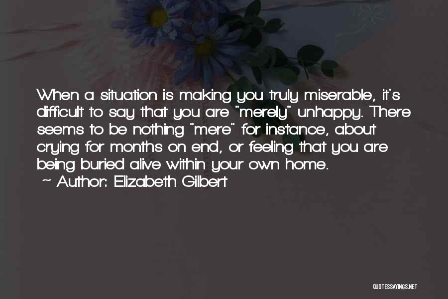Buried Alive Quotes By Elizabeth Gilbert