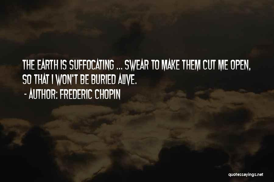 Buried Alive Quotes By Frederic Chopin