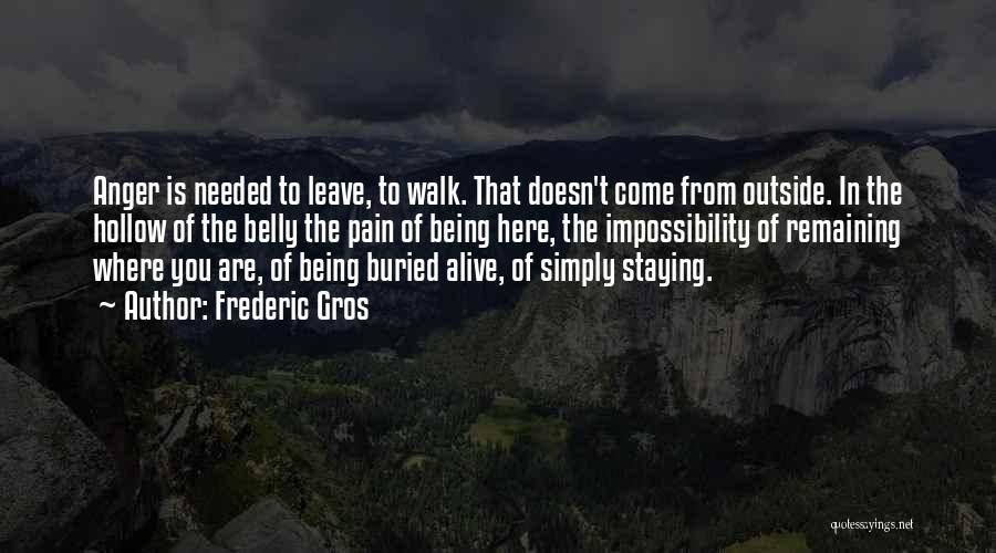 Buried Alive Quotes By Frederic Gros