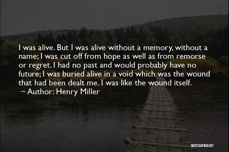 Buried Alive Quotes By Henry Miller