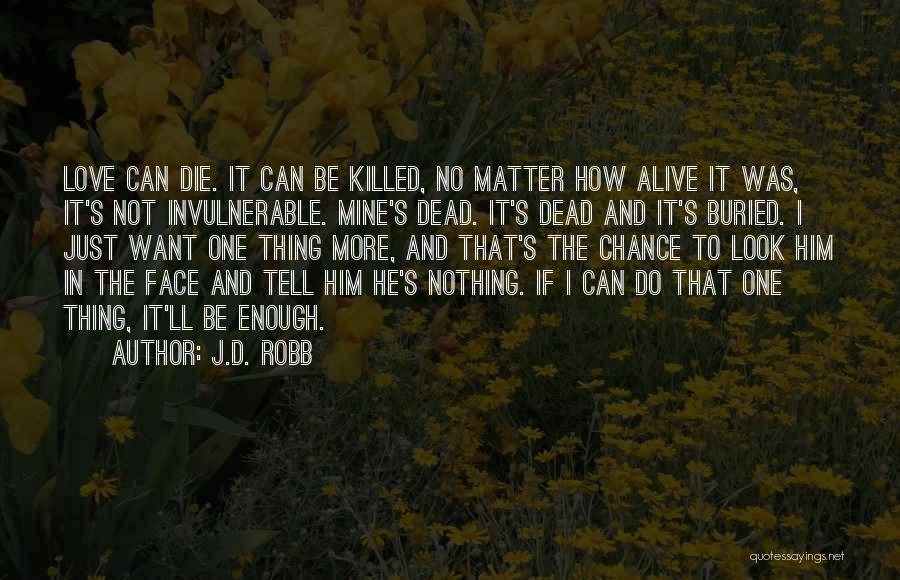 Buried Alive Quotes By J.D. Robb
