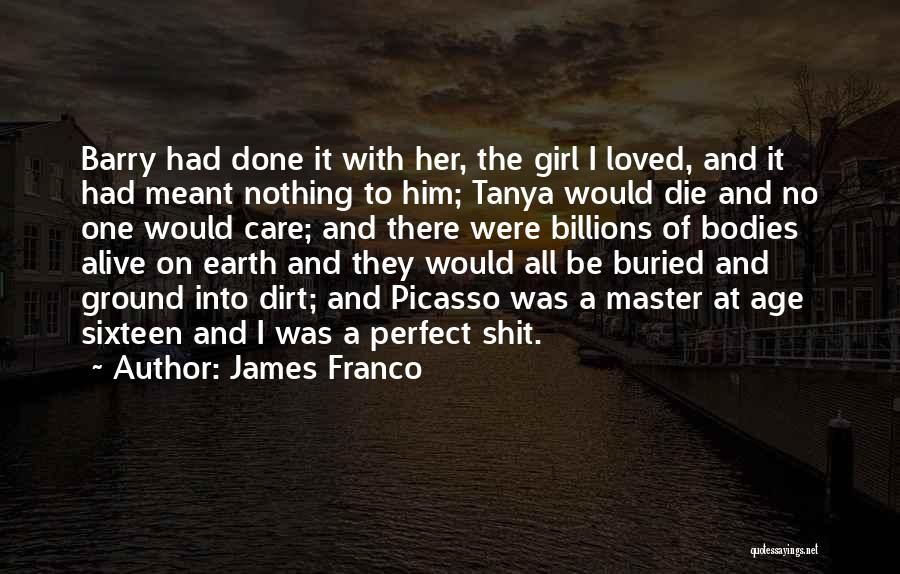 Buried Alive Quotes By James Franco