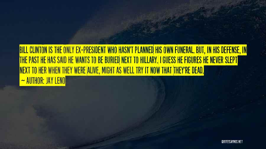 Buried Alive Quotes By Jay Leno