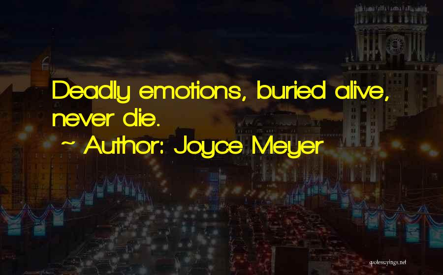 Buried Alive Quotes By Joyce Meyer