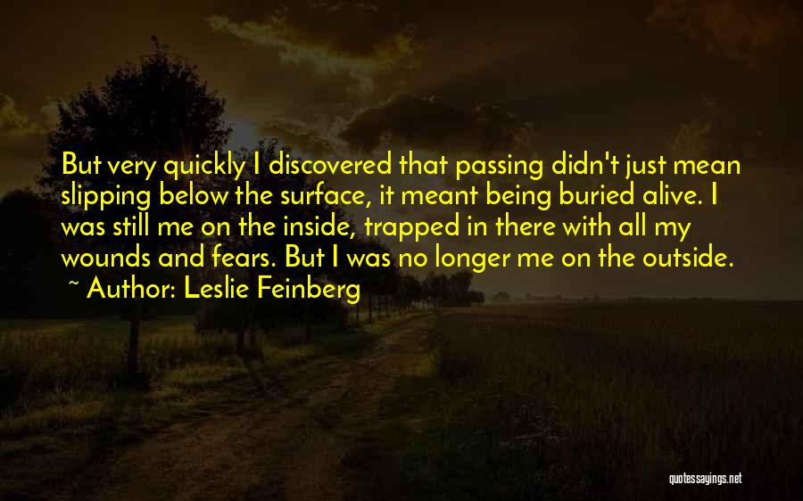 Buried Alive Quotes By Leslie Feinberg
