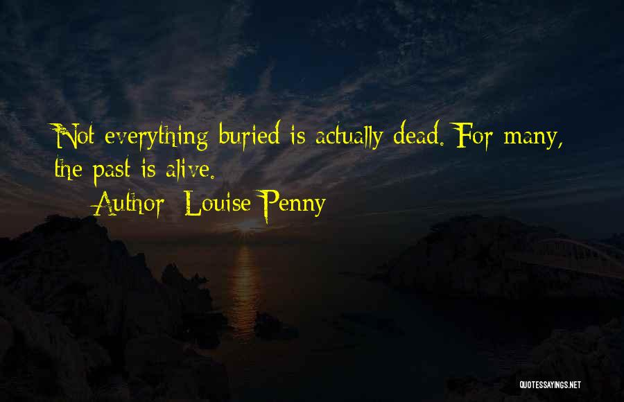 Buried Alive Quotes By Louise Penny