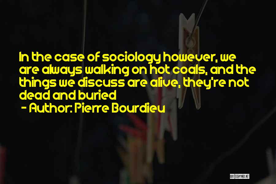 Buried Alive Quotes By Pierre Bourdieu