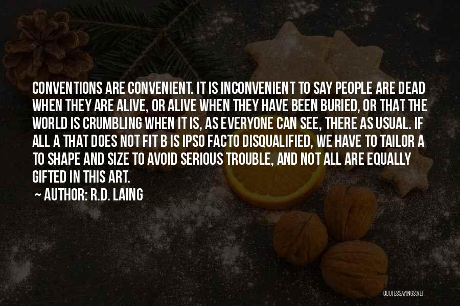 Buried Alive Quotes By R.D. Laing
