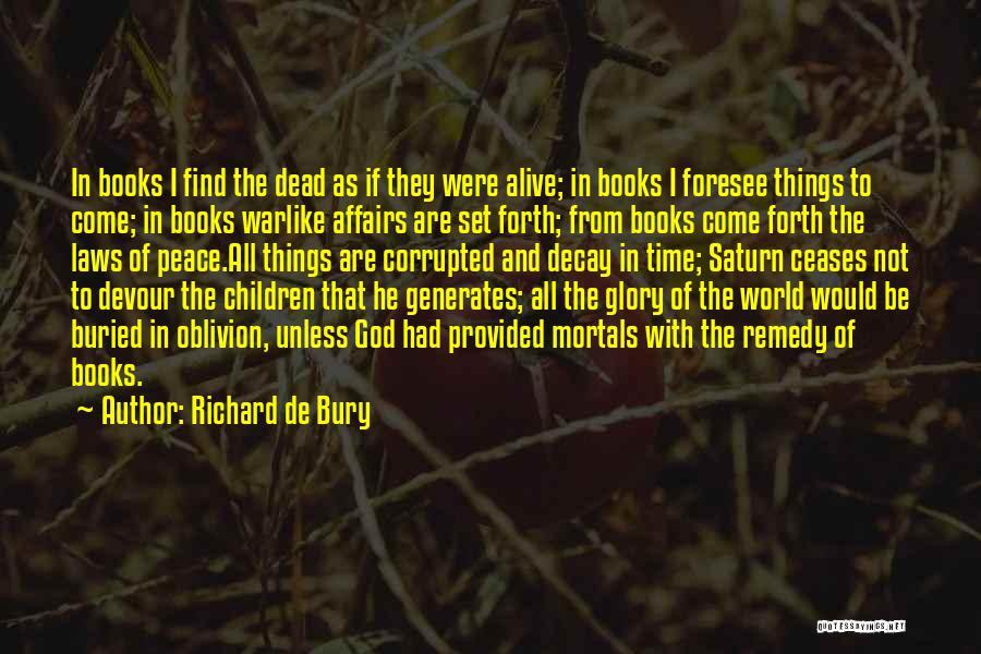 Buried Alive Quotes By Richard De Bury