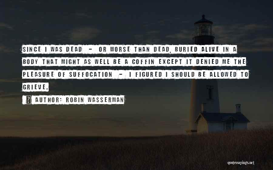 Buried Alive Quotes By Robin Wasserman