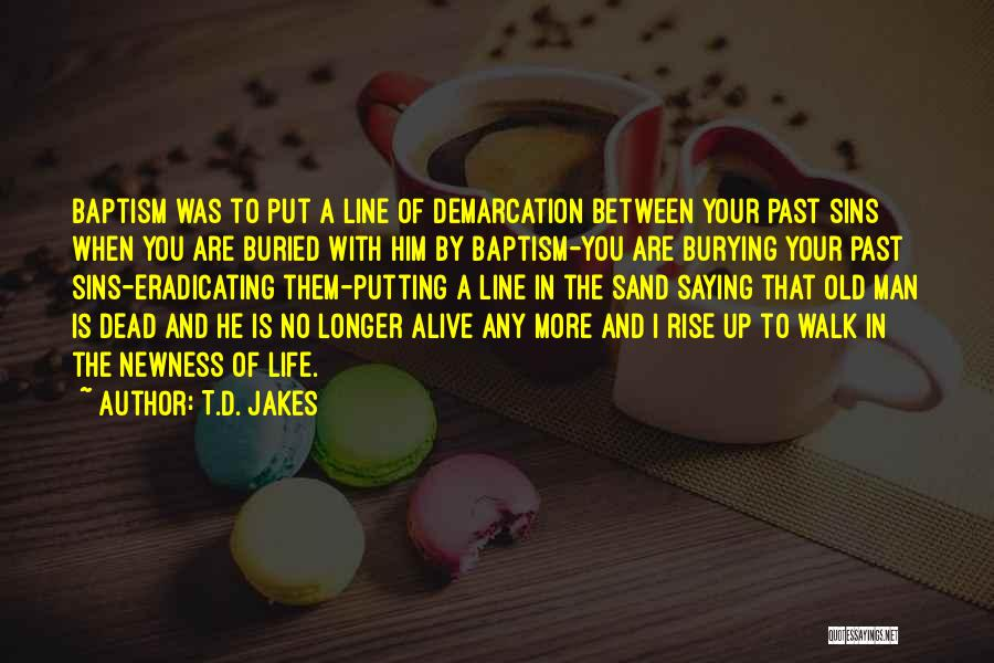 Buried Alive Quotes By T.D. Jakes