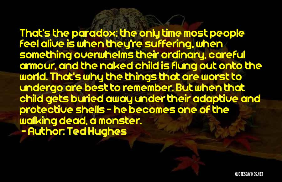 Buried Alive Quotes By Ted Hughes