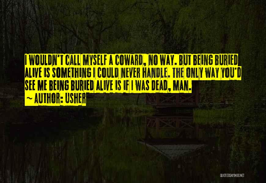 Buried Alive Quotes By Usher
