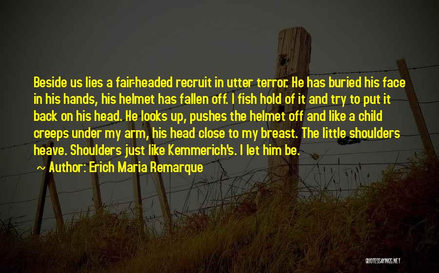 Buried Child Quotes By Erich Maria Remarque