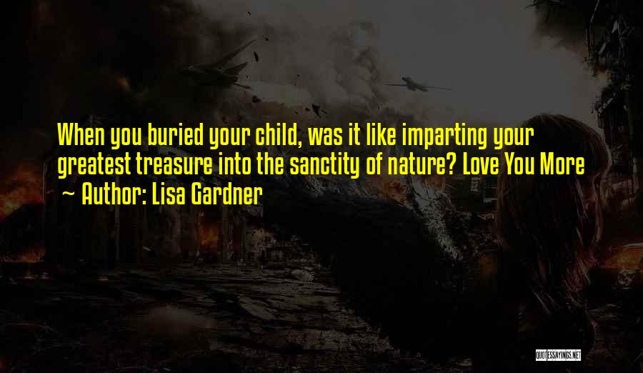 Buried Child Quotes By Lisa Gardner