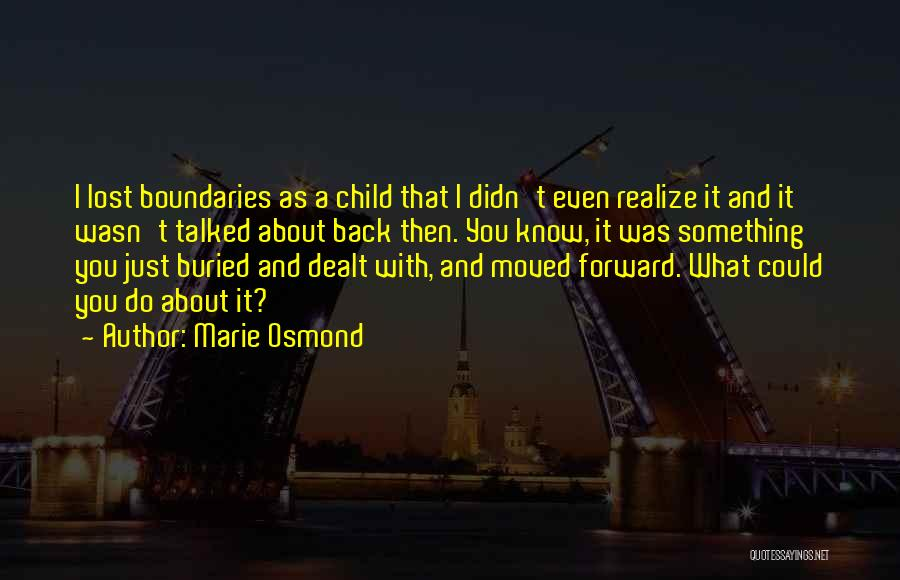 Buried Child Quotes By Marie Osmond