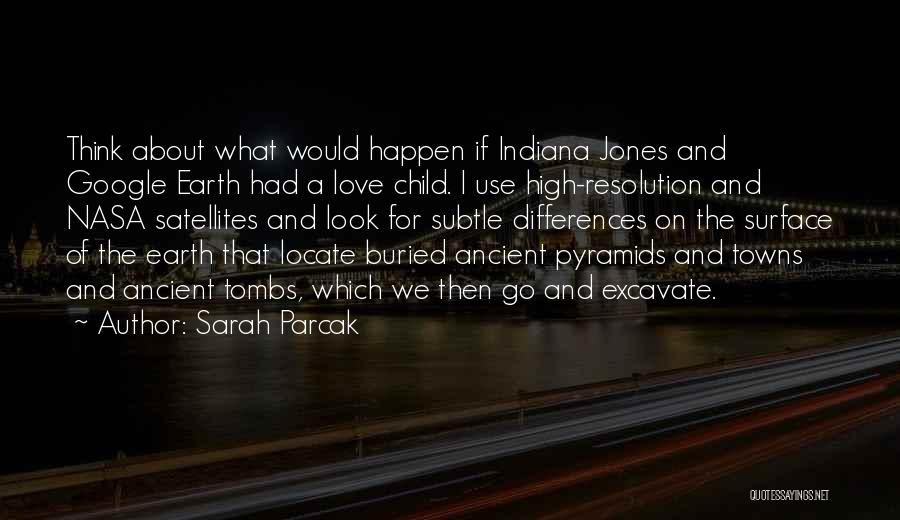Buried Child Quotes By Sarah Parcak