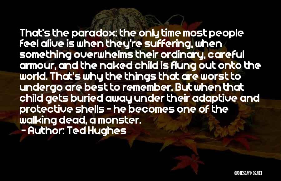 Buried Child Quotes By Ted Hughes