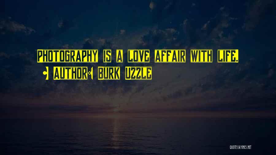 Burk Uzzle Quotes 1435359
