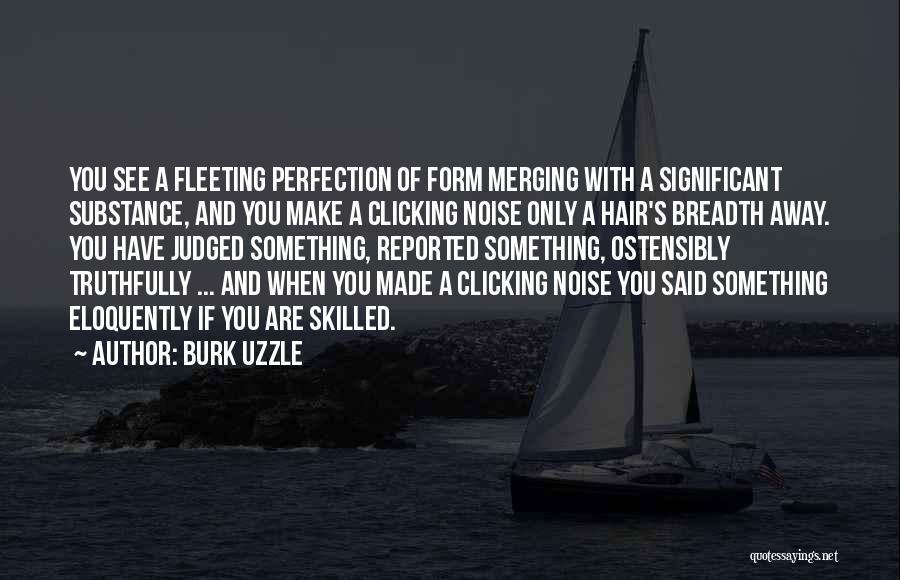 Burk Uzzle Quotes 2160586