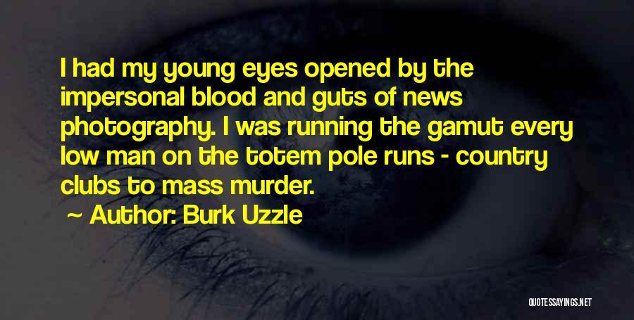 Burk Uzzle Quotes 865595