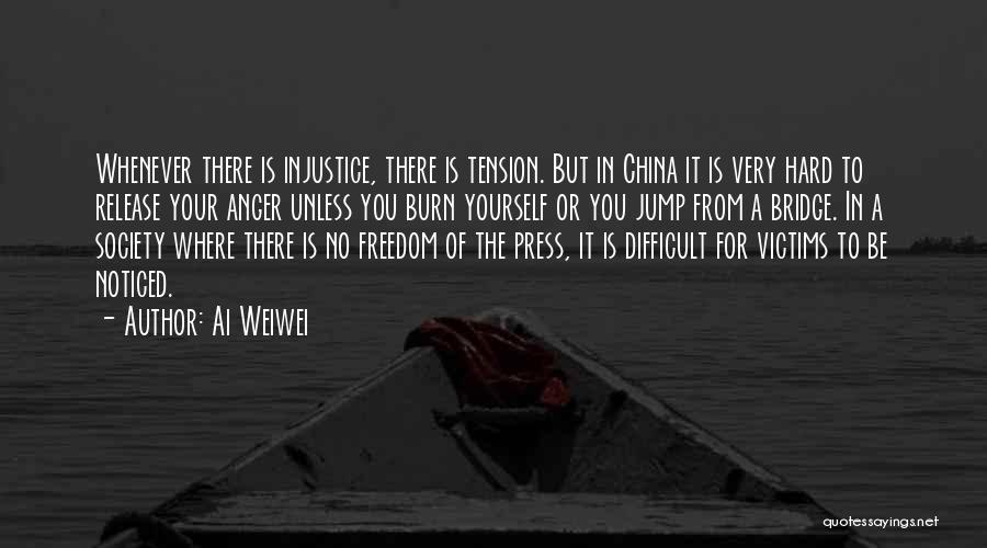 Burn A Bridge Quotes By Ai Weiwei