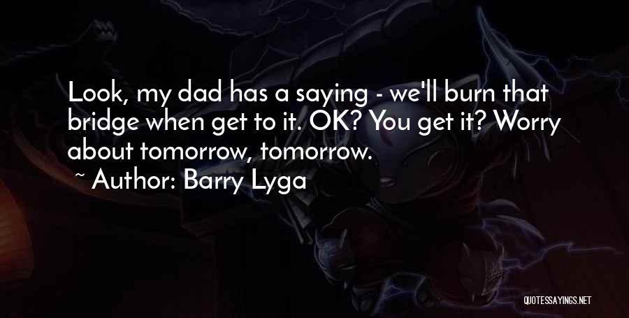 Burn A Bridge Quotes By Barry Lyga