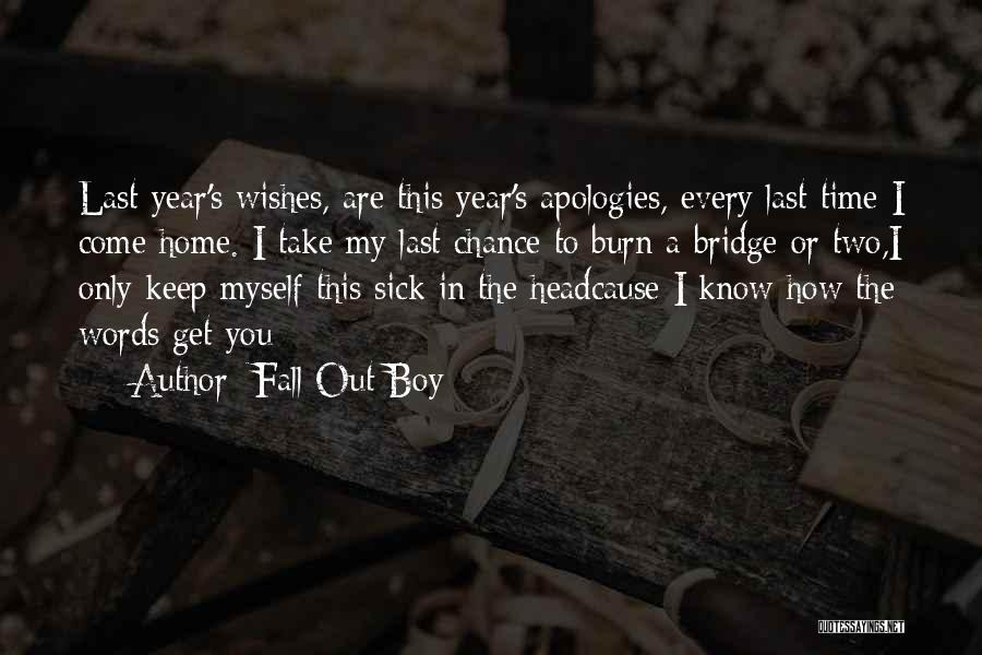 Burn A Bridge Quotes By Fall Out Boy