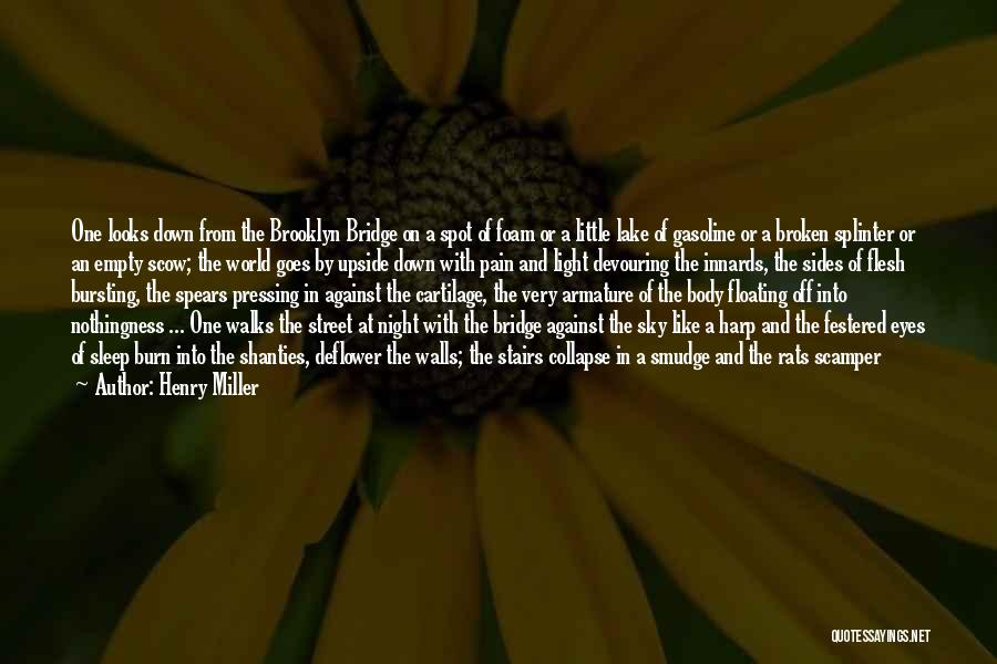 Burn A Bridge Quotes By Henry Miller