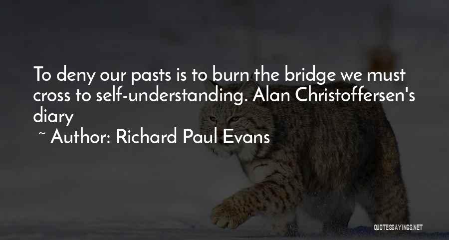 Burn A Bridge Quotes By Richard Paul Evans