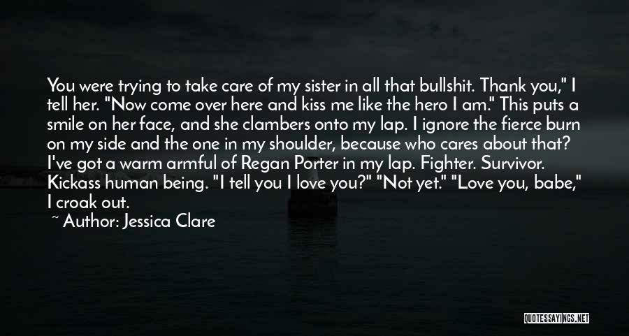 Burn Survivor Quotes By Jessica Clare