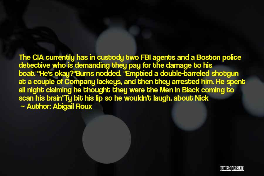 Burns Quotes By Abigail Roux