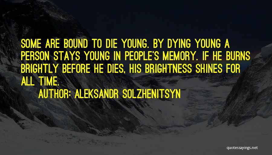 Burns Quotes By Aleksandr Solzhenitsyn