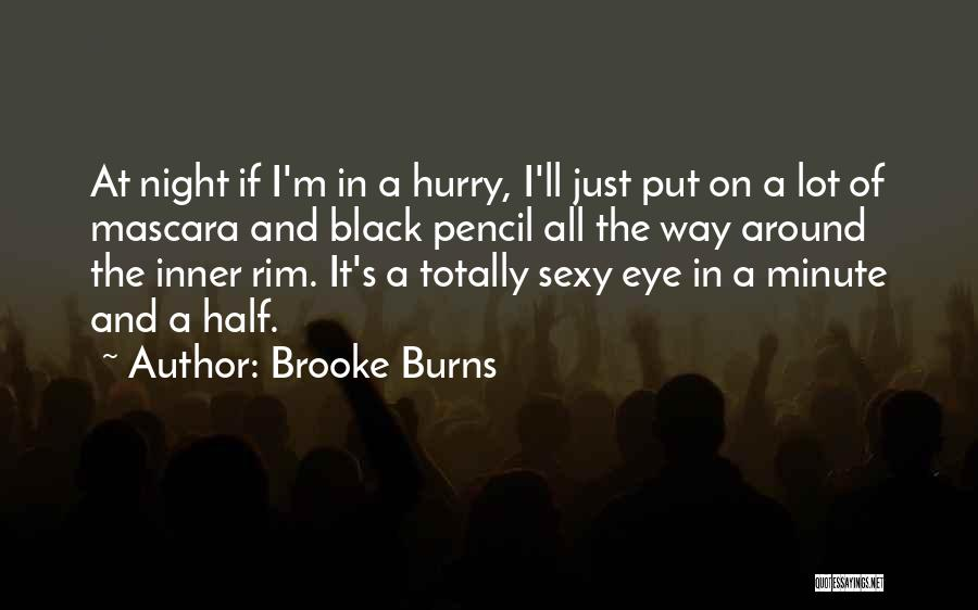 Burns Quotes By Brooke Burns